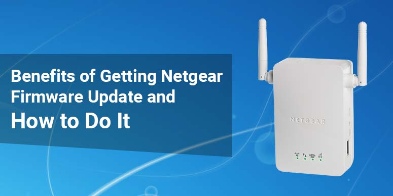 Benefits-of-Getting-Netgear-Firmware-Update